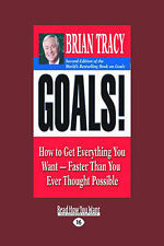 Goals!: How to Get Everything You Want-Faster Than You Ever Thought Possible, Tr