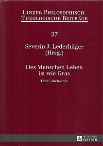 Des-Menschen-Leben-ist-wie-Gras-Tabu-Lebensende-Severin-Lederhilger-2013