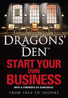 Dragons' Den: Start Your Own Business: From Idea to Income by Rus Slater (Paperback, 2010)
