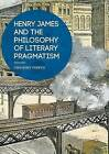 Henry James and the Philosophy of Literary Pragmatism by Gregory Phipps (Hardback, 2016)