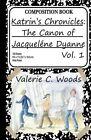 Katrin's Chronicles: The Canon of Jacquelene Dyanne, Vol. 1 by Valerie C Woods (Paperback / softback, 2013)