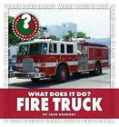 What Does It Do? Fire Truck by Josh Gregory (Hardback, 2011)