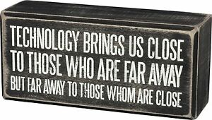TECHNOLOGY-BRINGS-US-CLOSE-BUT-FAR-Wood-Sign-5-5-034-x-2-5-034-Primitives-by-Kathy