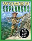 Women Explorers: Perils, Pistols, and Petticoats by Julia Cummins (Hardback)