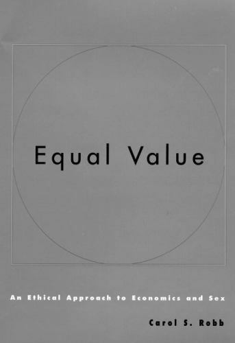 Equal Value: An Ethical Approach To Economics And Sex: By Carol S. Robb