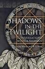 Shadows in the Twilight: Conversations with a Shaman by Lujan Matus, W L Ham (Paperback / softback, 2012)