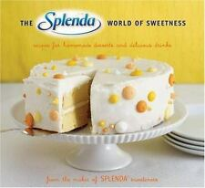 The SPLENDA World of Sweetness: Recipes for Homemade Desserts and Delicious Dri