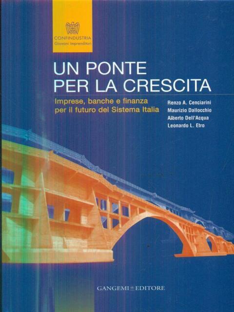 UN PONTE PER LA CRESCITA  AA.VV. GANGEMI 2006