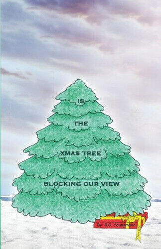 Is the Xmas Tree Blocking Our View by R G Youngmoon.
