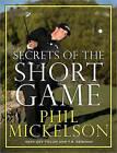 Secrets of the Short Game by T. R. Reinman, Phil Mickelson, Guy Yocom (Hardback, 2009)