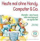 Heute mal ohne Handy, Computer & Co. von Molly Wigand (2016, Taschenbuch)