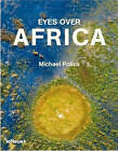 Eyes Over Africa by Michael Poliza (Hardback, 2007)