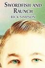 Swordfish and Raunch by Rick Simpson (Paperback / softback, 2010)