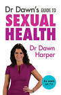 Dr Dawn Sexual Health by Dawn Harper (Paperback / softback, 2016)