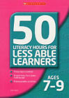 Literacy Lessons for Less Ages 7-9: 50 Literacy Hours for Less Able Learners: Ages 7-9 by Julie Coyne (Paperback, 2005)