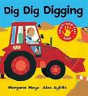 Dig Dig Digging: Touch-and-Feel Book by Margaret Mayo (Paperback, 2008)