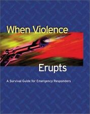 When Violence Erupts:  A Survival Guide For Emergency Responders (Continuing Edu
