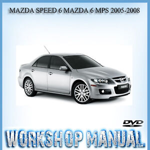 mazda speed 6 mazda 6 mps 2005 2008 workshop repair service manual rh ebay com au Mazda Auto Repair Manual Mazda MPV Repair Manual