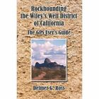 Rockhounding The Wiley's Well District of California 9781425962722 Paperback