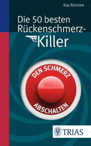 1 von 1 - Die 50 besten Rückenschmerz-Killer von Kay Bartrow (2014, Kunststoffeinband)