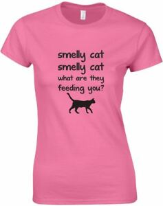 Smelly-Cat-What-Are-They-Feeding-You-Ladies-Printed-T-Shirt-Women-Tee-Top