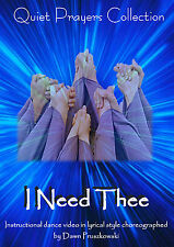 I Need Thee - lyrical worship dance choreography instruction DVD (0 region free)