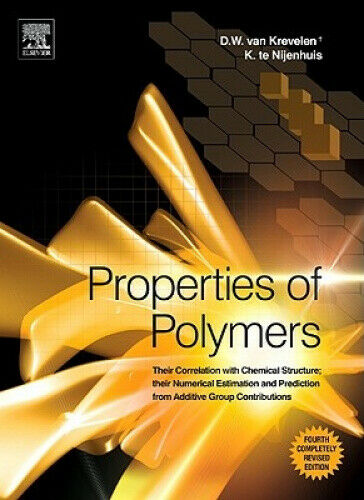 Properties of Polymers: Their Correlation with Chemical Structure; Their