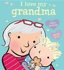 I Love My Grandma by Giles Andreae (Hardback, 2016)