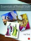 Essentials of Period Style: A Sourcebook for Stage and Production Designers by Hal Tine (Paperback, 2016)