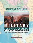 Military Geography: For Professionals and the Public by John M. Collins (Paperback, 1998)