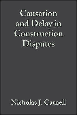 1 of 1 - Causation and Delay in Construction Disputes-ExLibrary
