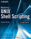 Mastering Unix Shell Scripting: Bash, Bourne, and Korn Shell Scripting for Programmers, System Administrators, and UNIX Gurus by Randal K. Michael (Paperback, 2008)
