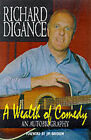 A Wealth of Comedy by Richard Digance (Hardback, 1999)