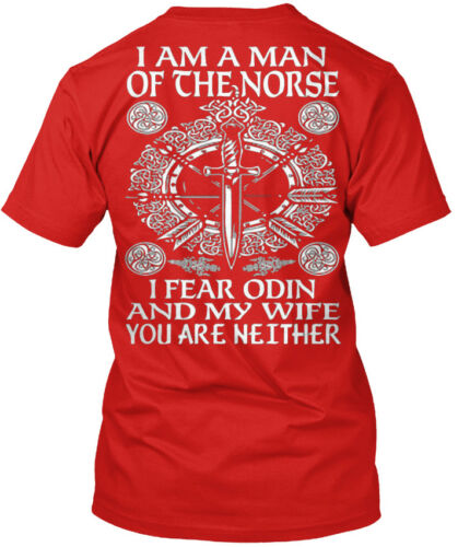 I Fear Odin And My Wife Am A Man Of The Norse You Are Standard Unisex T-shirt