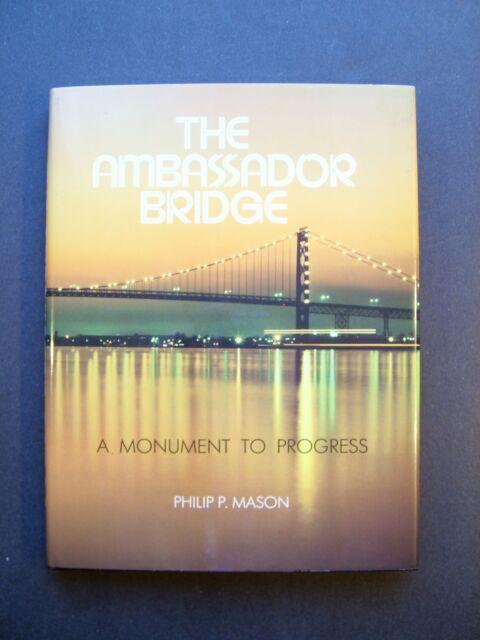 The Ambassador Bridge A Monument To Progress by Philip P. Mason
