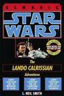 Star Wars Ser. The Lando Calrissian Adventures: The Adventures of Lando Calrissian by L. Neil Smith (1994, Paperback)