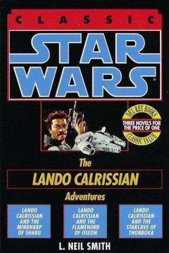 Star Wars: The Lando Calrissian Adventures (Classic Star Wars) Smith, L. Neil M