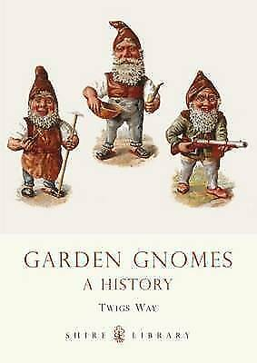 Garden Gnomes: A History by Twigs Way (Paperback, 2009)