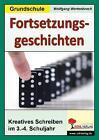 Fortsetzungsgeschichten in der Grundschule von Wolfgang Wertenbroch (2007, Taschenbuch)