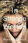 In Strange Worlds by Brenda Cheers (Paperback / softback, 2014)
