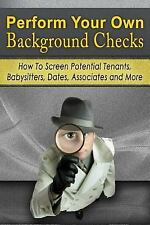 Perform Your Own Background Checks : How to Screen Potential Tenants,...