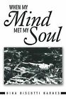 When My Mind Met My Soul by Dina Biscotti Barnes (Paperback / softback, 2013)