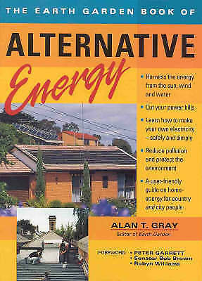 The Earth Garden Book of Alternative Energy by Alan Gray (Paperback, 1996)