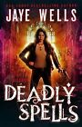 Deadly Spells by Jaye Wells (Paperback / softback, 2015)
