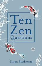Ten Zen Questions by Susan Blackmore (Hardback, 2009)
