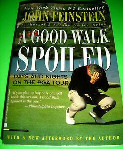 A Good Walk Spoiled : Days and Nights on the PGA Tour by ...