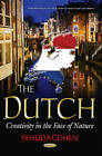 Dutch: Creativity in the Face of Nature by Yehuda Cohen (Hardback, 2016)