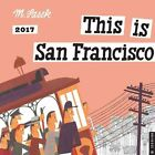 This Is San Francisco 2017 Wall Calendar by M Sasek 9780789332097