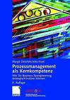 Prozessmanagement ALS Kernkompetenz: Wie Sie Business Reengineering Strategisch Nutzen Konnen by Margit Osterloh, Jetta Frost (Hardback, 2006)