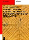 Literatur- Und Kulturtheorien in Der Germanistischen Mediavistik: Ein Handbuch by de Gruyter (Hardback, 2015)